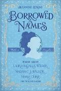 Borrowed Names: Poems About Laura Ingalls Wilder, Madam C.J. Walker, Marie Curie, and Their ...