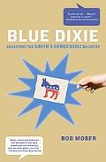 Blue Dixie: Awakening the South's Democratic Majority