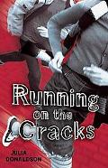 Running on the Cracks