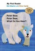 Polar Bear, Polar Bear, What Do You Hear? My First Reader
