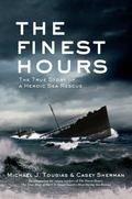 Finest Hours : The True Story of a Heroic Rescue