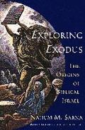 Exploring Exodus The Origins of Biblical Israel
