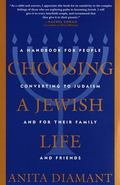 Choosing a Jewish Life A Handbook for People Converting to Judaism and for Their Family and ...