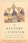 History of Zionism From the French Revolution to the Establishment of the State of Israel