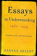 Essays In Understanding, 1930-1954 Formation, Exile, And Totalitarianism