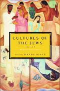 Cultures of the Jews Modern Encounters  A new History
