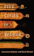 Five Cities of Refuge Weekly Reflections on Genesis, Exodus, Leviticus, Numbers, and Deutero...