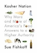 Kosher Nation : Why More and More of America's Food Answers to a Higher Authority