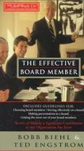 Effective Board Member: Secrets of Making a Significant Contribution to Any Organization You...