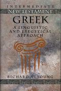 Intermediate New Testament Greek A Linguistic and Exegetical Approach