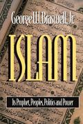 Islam Its Prophet, Peoples, Politics and Power