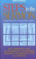 Steps to the Sermon An Eight-Step Plan for Preaching With Confidence