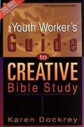 Youth Worker's Guide to Creative Bible Study