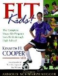 Fit Kids! The Complete Shape-Up Program from Birth Through High School