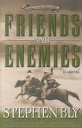 Friends and Enemies A Novel