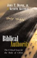 Biblical Authority The Critical Issue for the Body of Christ