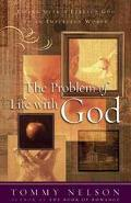 Problem With Life With God Living With a Perfect God in an Inperfect World