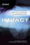 Impact Student Ministry That Will Transform A Generation