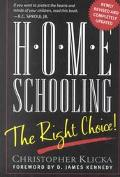 Home Schooling The Right Choice  An Academic, Historical, Practical, and Legal Perspective
