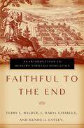 Faithful to the End An Introduction to Hebrews Through Revelation