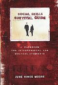 Social Skills Survival Guide A Handbook for Interpersonal and Business Etiquette