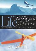 Zig Ziglar's Life Lifters Moments of Inspiration for Living Life Better