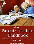 Parent-Teacher Handbook Teaching Younger Children Everything They Need to Know About the Bible