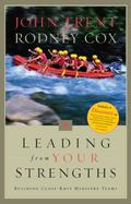 Leading from Your Strengths Building Close-Knit Ministy Teams