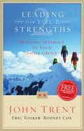 Leading From Your Strengths Building Intimacy In Your Small Group