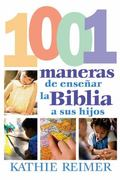 1001 Maneras De Presentar La Biblia A Los Ninos
