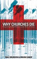 Why Churches Die Diagnosing Lethal Poisons In The Body Of Christ