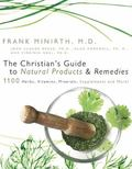 Christian's Guide to Natural Products & Remedies 1100 Herbs, Vitamins, Supplements And More!