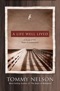 Life Well Lived A Study of the Book of Ecclesiastes