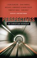 Perspectives on Christian Worship Five Views