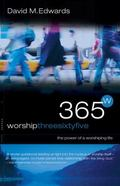 365 W Worship Three Sixty Five The Power of a Worshiping Life