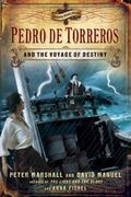 Pedro de Torreros and the Voyage of Destiny (Crimson Cross Series)