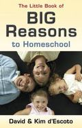 Little Book of Big Reasons to Homeschool