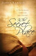 In the Secret Place: A Pilgrimage through the Psalms