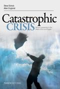 Catastrophic Crisis: Ministry Leadership in the Midst of Trial and Tragedy
