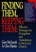 Finding Them, Keeping Them Effective Strategies for Evangelism and Assimilation in the Local...