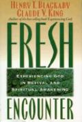 Fresh Encounter: Experiencing God in Revival and Spiritual Awakening - Henry T. Blackaby - H...