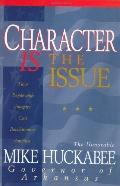 Character Is the Issue How People With Integrity Can Revolutionize America