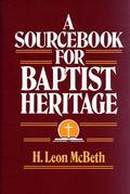 Sourcebook for Baptist Heritage