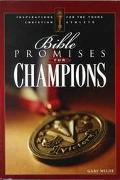 Bible Promises for Champions Inspirations for the Young Christian Athlete