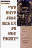Oral History Series: We Have Just Begun to Not Fight: An Oral History of Conscientious Objec...