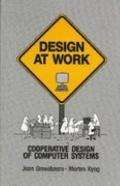 Design at Work Cooperative Design of Computer Systems