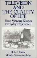 Television and the Quality of Life How Viewing Shapes Everyday Experience
