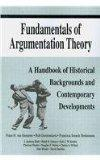 Fundamentals of Argumentation Theory: A Handbook of Historical Backgrounds and Contemporary ...