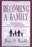 Becoming A Family: Parents' Stories and Their Implications for Practice, Policy, and Research