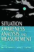 Situation Awareness Analysis and Measurement Analysis and Measurement